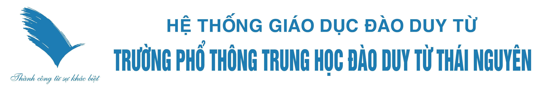 Trường THPT Đào Duy Từ – Thái Nguyên | www.thptdaoduytutn.vn – THPT Đào Duy Từ Thái Nguyên